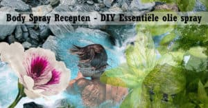 Body Spray Recepten - DIY Essentiële Olie Spray