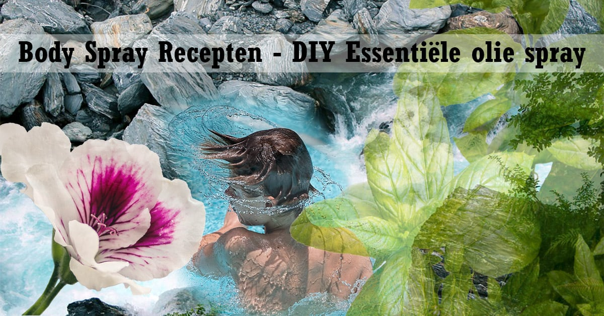 Body Spray Recepten - DIY Essentiële Olie Spray