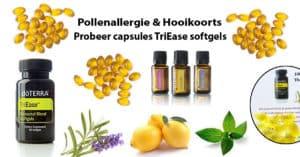 Probeer capsules TriEase softgels, natuurlijk behandeling hooikoorts, pollenallergie