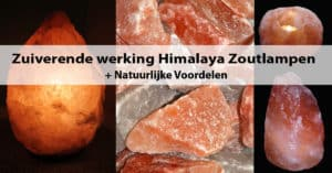 Zuiverende werking Himalaya Zoutlampen + Natuurlijke voordelen