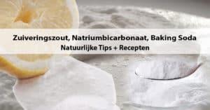 Zuiveringszout, Natriumbicarbonaat, Baking Soda Tips + Recepten